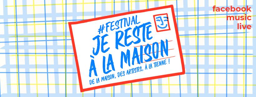Festival JE Reste A La Maison Agenda du Week End Happen